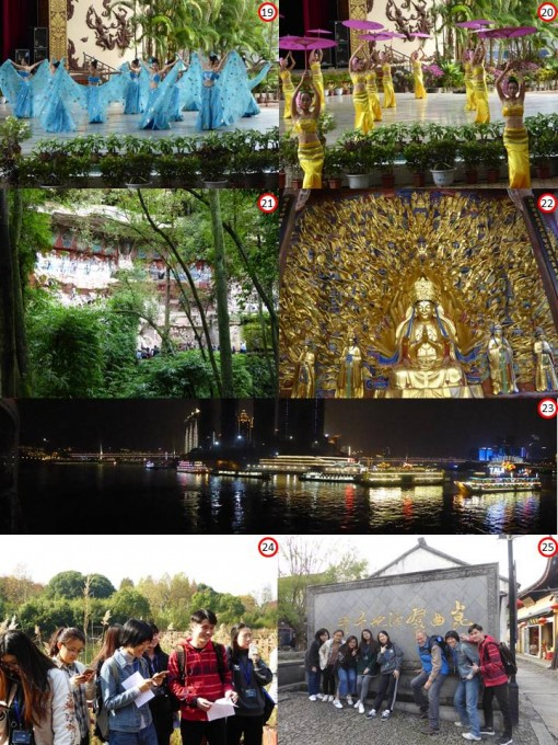 19. and 20. Traditional dances of the Dai people performed in a modern way at the Dai People's Village in Ganlanba 21. Buddhist 7th century rock carvings at Dazu  Bao Ding Mountain west of Chongqing 22. Golden Hands Buddha at Bao Ding Mountain Dazu 23. Harbor of Chongqing on the Yangtze River where cruises embark 24. and 25. My students on excursion